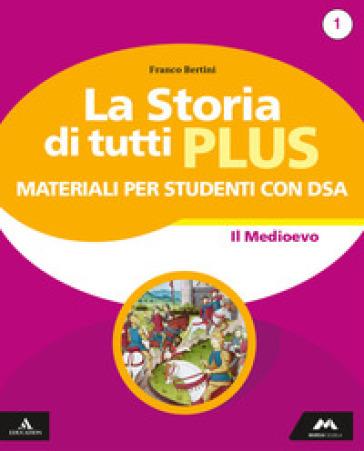 La storia di tutti plus. Strumenti per una didattica inclusiva. Per la Scuola media. Con e-book. Con espansione online. 1. - Franco Bertini |