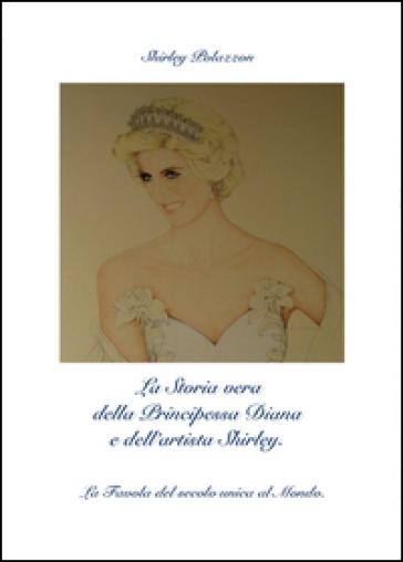 La storia vera della principessa Diana e dell'artista Shirley - Shirley Polazzon  
