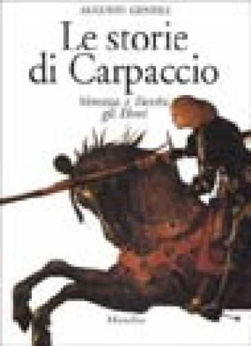 Le storie di Carpaccio. Venezia, i turchi, gli ebrei - Augusto Gentili |