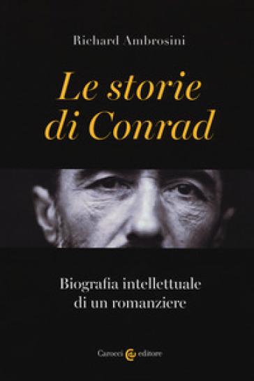 Le storie di Conrad. Biografia intellettuale di un romanziere - Richard Ambrosini pdf epub