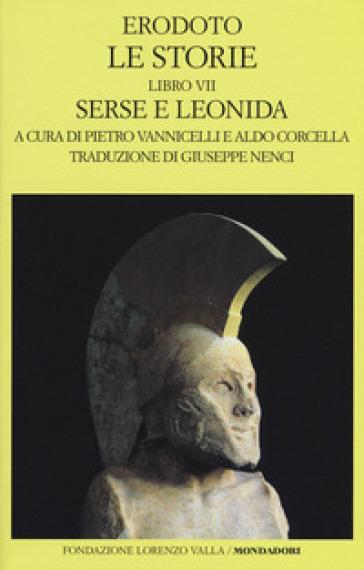 Le storie. Libro 7º: Serse e Leonida. Testo greco a fronte - Erodoto | Ericsfund.org