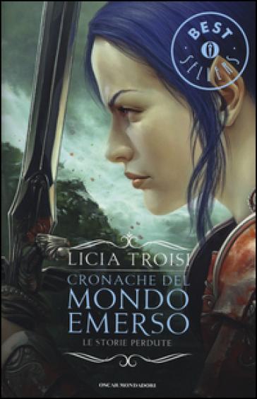 Le storie perdute. Cronache del mondo emerso - Licia Troisi | Thecosgala.com