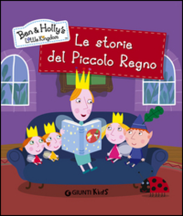 Le storie del piccolo regno. Ben & Holly's Little Kingdom