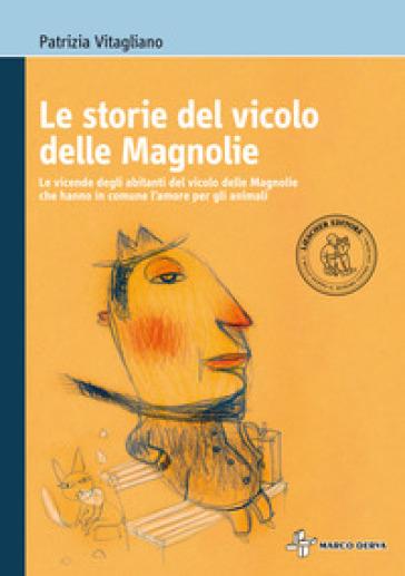 Le storie del vicolo delle magnolie. Con espansione online - Patrizia Vitagliano |