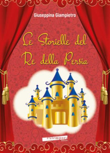 Le storielle del re della Persia - Giuseppina Giampietro | Thecosgala.com