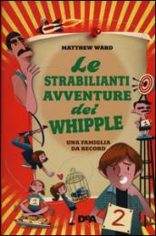 Le strabilianti avventure dei Whipple. Una famiglia da record
