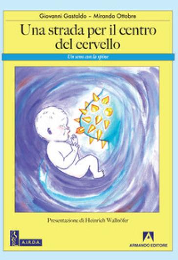 Una strada per il centro del cervello. Un seno con le spine - Giovanni Gastaldo | Rochesterscifianimecon.com