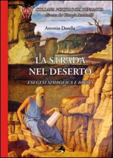 La strada nel deserto. Esegesi simbolica e Bibbia - Antonio Dorella pdf epub