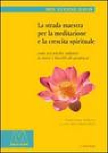 La strada maestra per la meditazione e la crescita spirituale - Roy E. Davis  