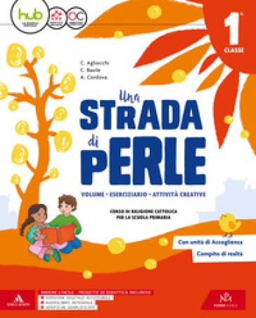 Una strada di perle. Per la Scuola elementare. Con e-book. Con espansione online. 1. - Carla Agliocchi |