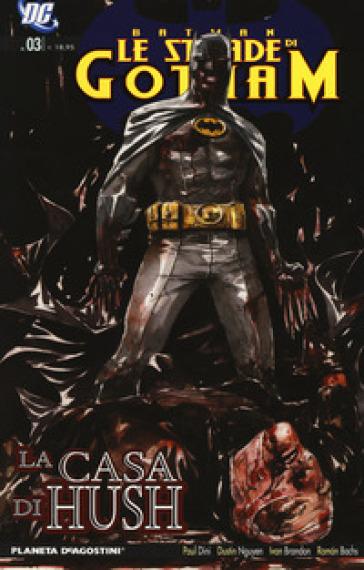 Le strade di Gotham. Batman. 3: La casa di Hush - Paul Dini   Rochesterscifianimecon.com
