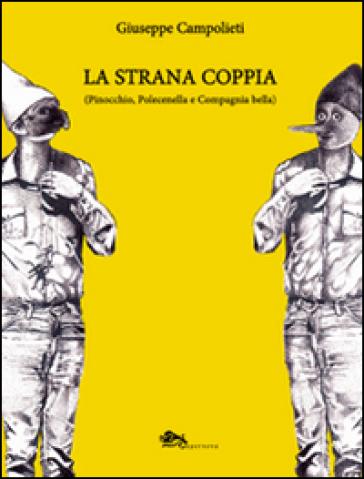 La strana coppia (Pinocchio, Polecinella e Compagnia bella) - Giuseppe Campolieti |