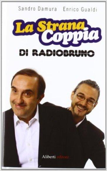 La strana coppia di Radio Bruno - Sandro Damura | Rochesterscifianimecon.com