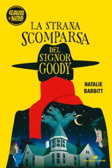 La strana scomparsa del signor Goody - Natalie Babbitt |