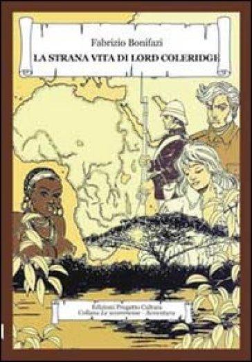 La strana vita di Lord Coleridge - Fabrizio Bonifazi |