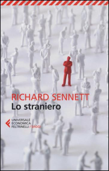 Lo straniero. Due saggi sull'esilio - Richard Sennett pdf epub