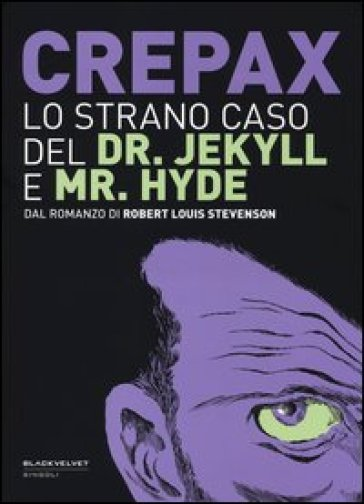 Lo strano caso del Dr. Jekyll e Mr. Hyde. Dal romanzo di Robert Louis Stevenson