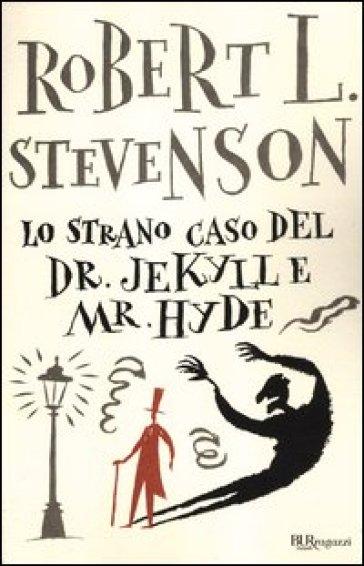 Lo strano caso del Dr. Jekyll e Mr. Hyde. Ediz. integrale - Robert Louis Stevenson |