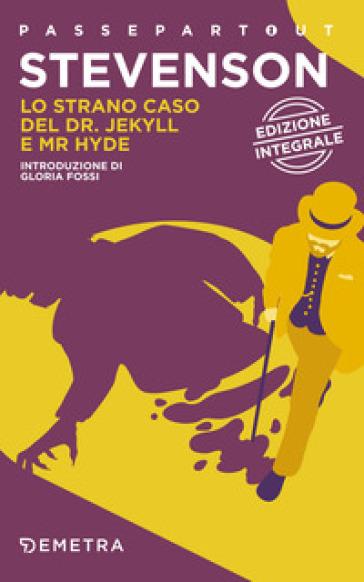 Lo strano caso del Dr. Jekyll e Mr. Hyde. Ediz. integrale - Robert Louis Stevenson | Thecosgala.com