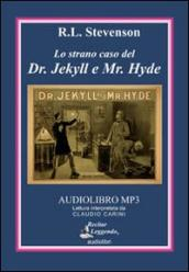 Lo strano caso del Dr. Jekyll e Mr. Hyde. Audiolibro. CD Audio formato MP3. Ediz. integrale