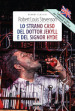 Lo strano caso del dottor Jekyll e del signor Hyde-The strange case of Dr Jekyll and Mr Hyde. Ediz. bilingue. Con Segnalibro