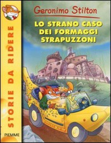 Lo strano caso dei formaggi strapuzzoni - Geronimo Stilton   Rochesterscifianimecon.com