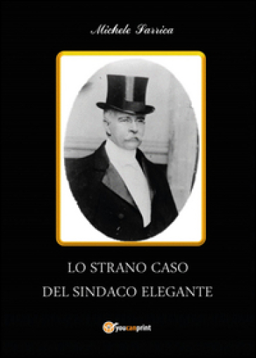 Lo strano caso del sindaco elegante - Michele Sarrica |