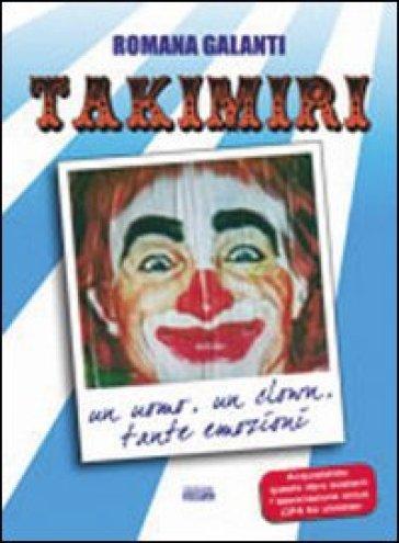 La straordinaria storia del clown Takimiri. Un uomo, un clown, tante emozioni - Romana Galanti | Rochesterscifianimecon.com