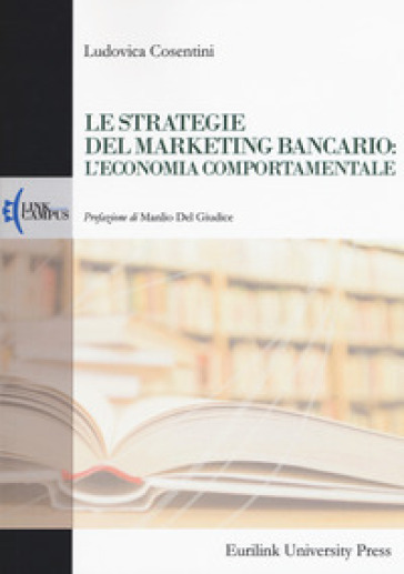Le strategie del marketing bancario: l'economia comportamentale