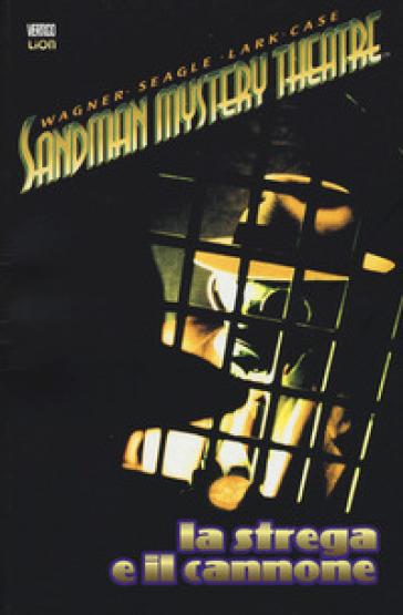 La strega e il cannone. Sandman mystery theatre. 9. - Matt Wagner  