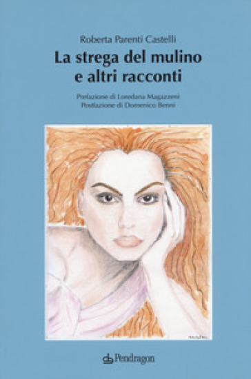 La strega del mulino e altri racconti - Roberta Parenti Castelli   Jonathanterrington.com