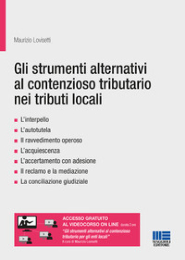 Gli strumenti alternativi al contenzioso tributario nei tributi locali - Maurizio Lovisetti | Rochesterscifianimecon.com