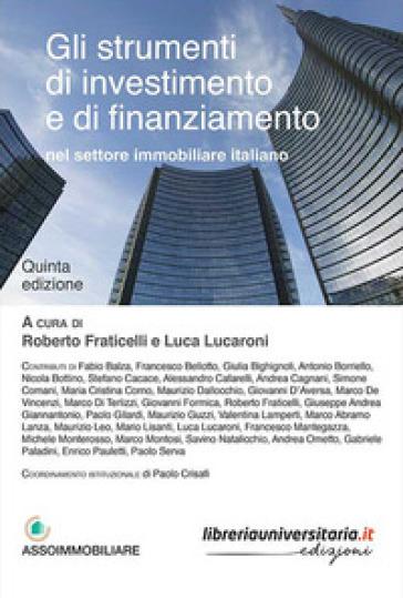 Gli strumenti di investimento e di finanziamento nel settore immobiliare italiano - R. Fraticelli | Thecosgala.com