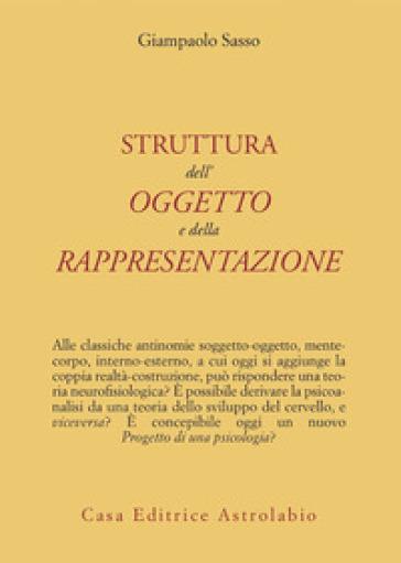 La struttura dell'oggetto e della rappresentazione - Gianpaolo Sasso |