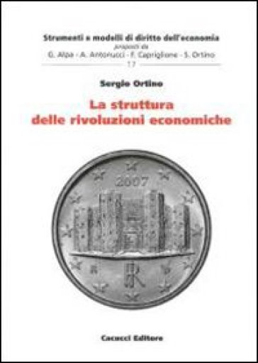 La struttura delle rivoluzioni economiche - Sergio Ortino   Thecosgala.com