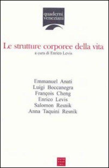 Le strutture corporee della vita - E. Levis |
