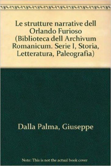 Le strutture narrative dell'«Orlando furioso» - Giuseppe Dalla Palma |