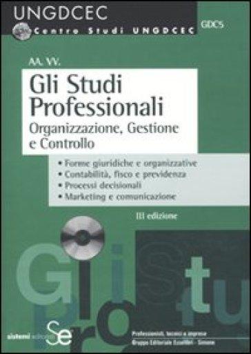 Gli studi professionali. Organizzazione, gestione e controllo. Con CD-ROM -  pdf epub