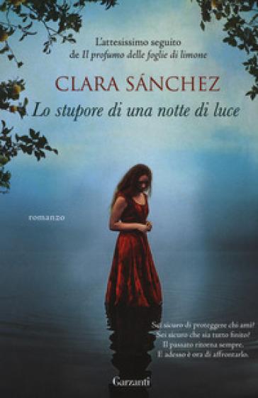 Lo stupore di una notte di luce - Clara Sanchez | Kritjur.org