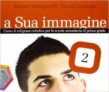 A sua immagine. Per la Scuola media. Con espansione online. 2. - Renato Manganotti |