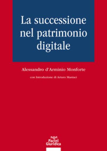 La successione nel patrimonio digitale - Alessandro D'Arminio Monforte | Thecosgala.com