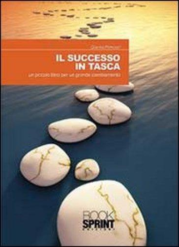 Il successo in tasca. Un piccolo libro per un grande cambiamento - Gianna Primucci pdf epub