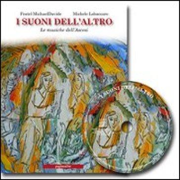 I suoni dell'altro. Le musiche dell'Ascesi. Con CD Audio - MichaelDavide Semeraro   Thecosgala.com