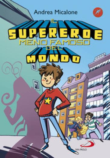 Il supereroe meno famoso del mondo - Andrea Micalone | Jonathanterrington.com
