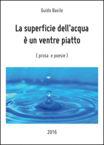 La superficie dell'acqua è un ventre piatto - Guido Basile  