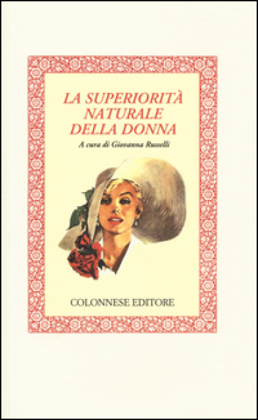 La superiorità naturale della donna - Giovanna Russelli |