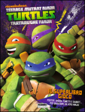 Il superlibro gioco. Turtles Tartarughe Ninja