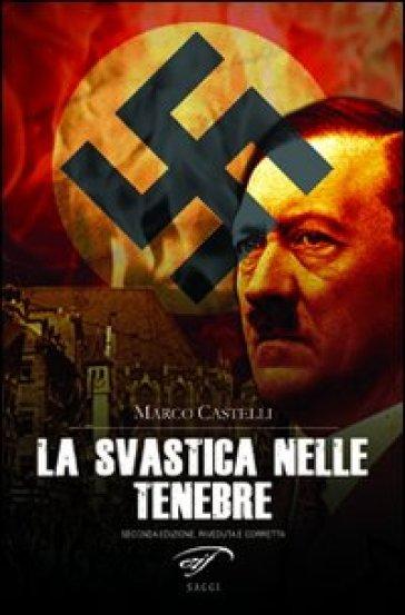 La svastica nelle tenebre. Nazismo magico - Marco Castelli   Thecosgala.com