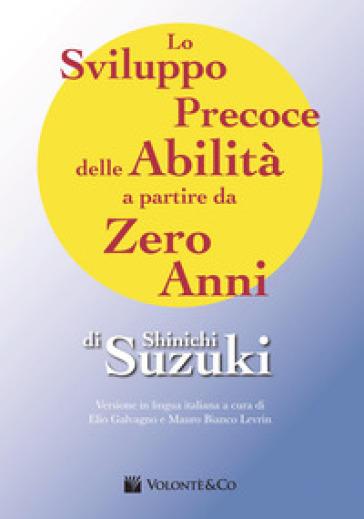 Lo sviluppo precoce delle abilità a partire da zero anni - Shinichi Suzuki | Thecosgala.com