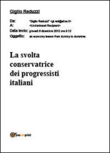 La svolta conservatrice dei progressisti italiani - Giglio Reduzzi |